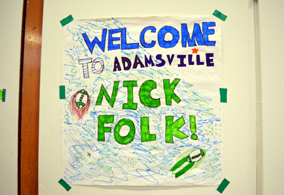 Photo of a sign welcoming Nick Folk - Click to enlarge